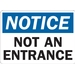 NOTICE: NOT AN ENTRANCE