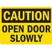 CAUTION: OPEN DOOR SLOWLY